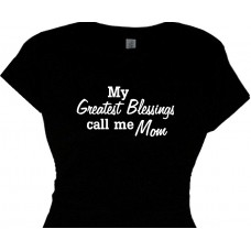 My Greatest Blessings Call Me Mom - Mommy T Shirt